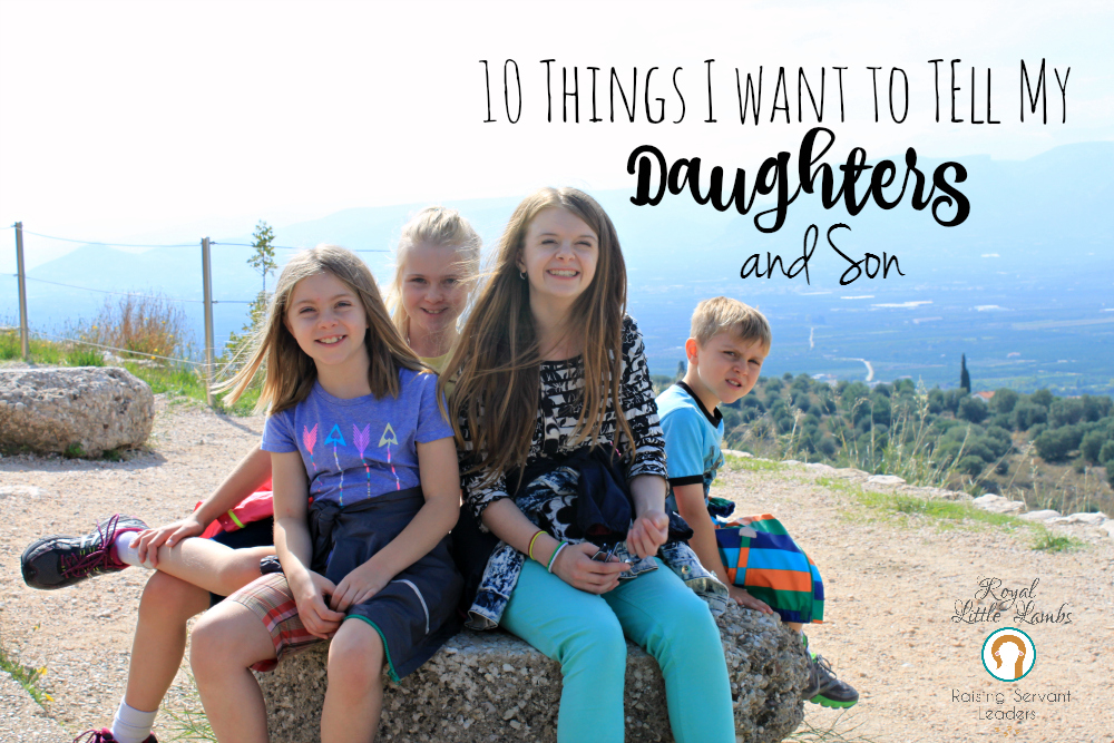 10 Things I Want to Tell My Daughters and Son