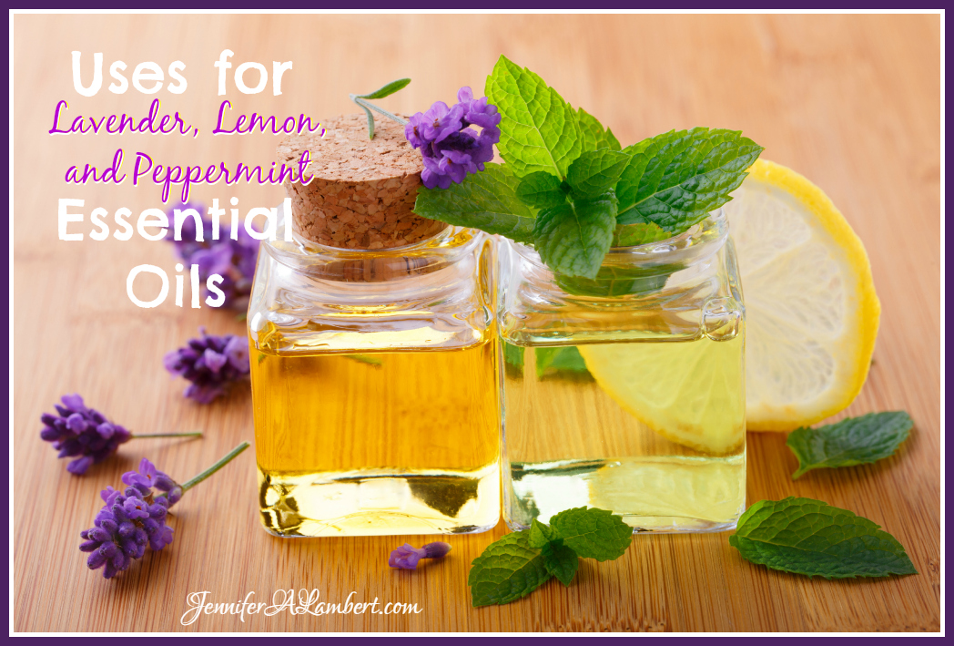 Uses for Lavender Lemon and Peppermint Essential Oils