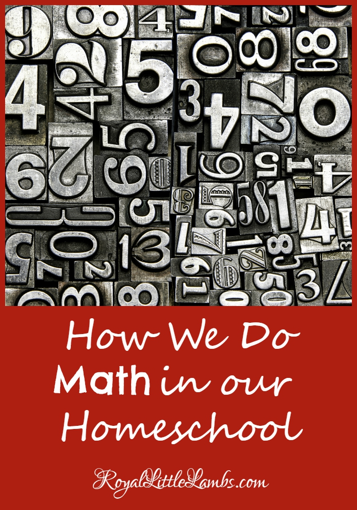 How We Do Math in Our Homeschool - From Preschool to High School