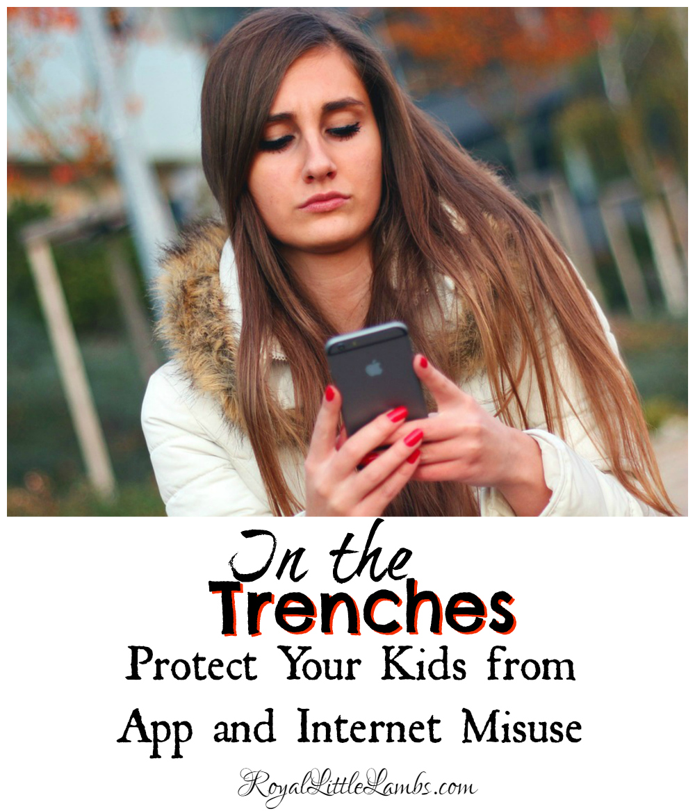 In the Trenches - Protect Your Kids From App and Internet Misuse