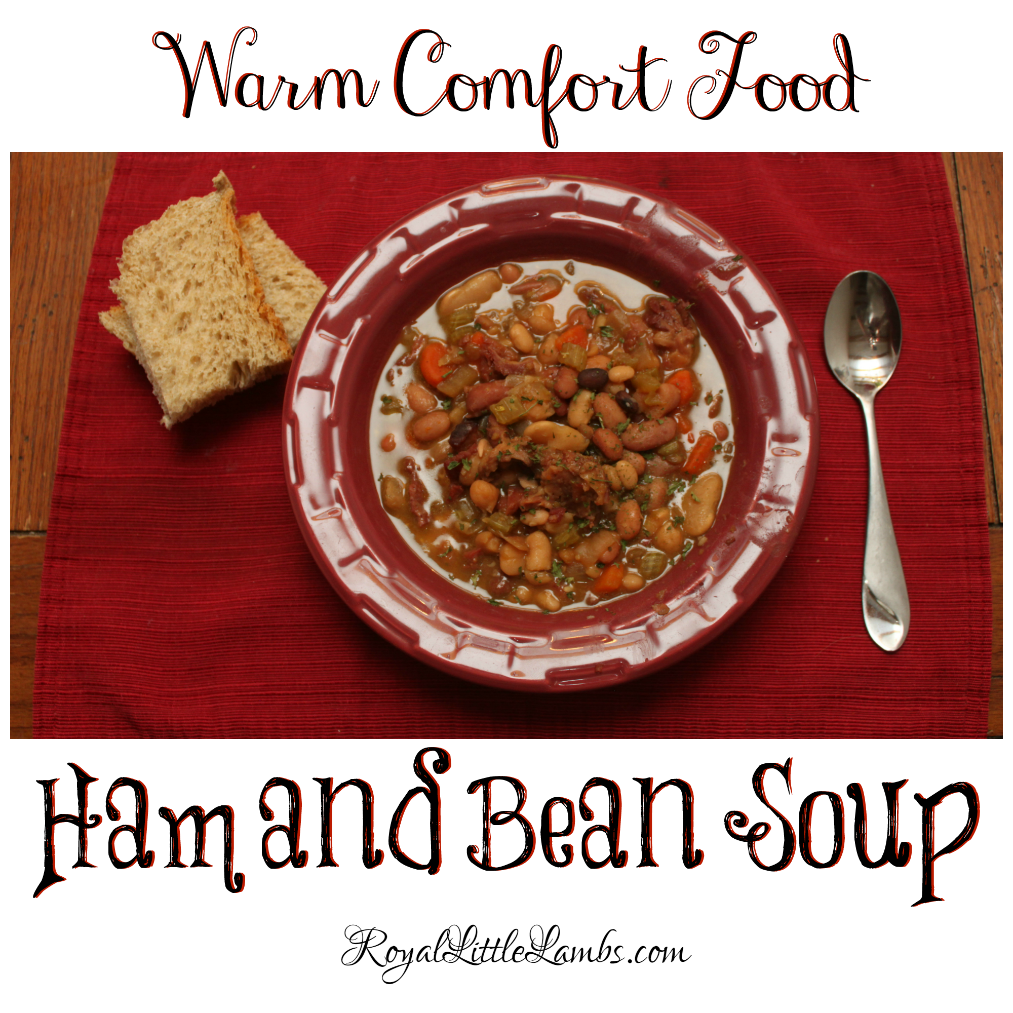 Warm Comfort Food - Ham and Bean Soup