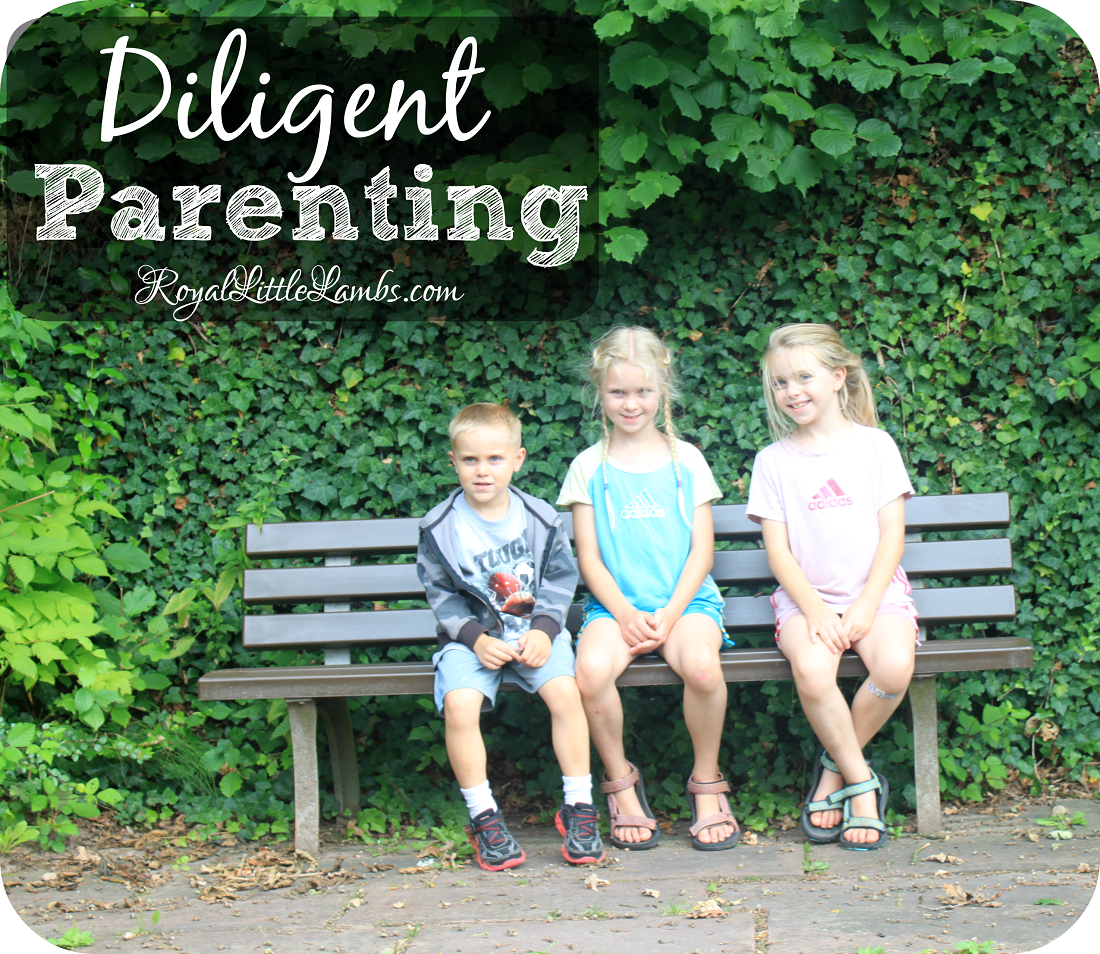 Diligent Parenting - I must remain diligent at all times.