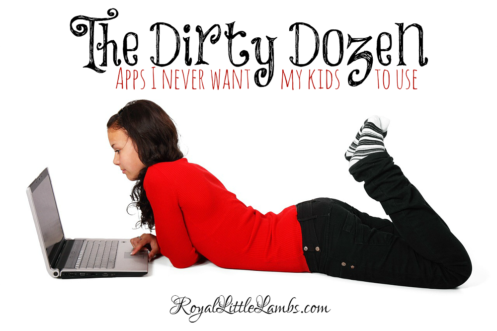 The Dirty Dozen Apps I Never Want My Kids to Use