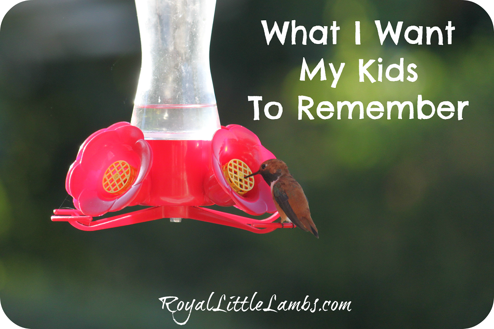 What I Want My Kids to Remember